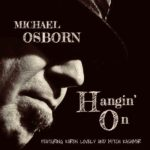 "Michael Osborn is ""Hangin' On""!"