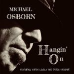 Michael Osborn - Hangin' On